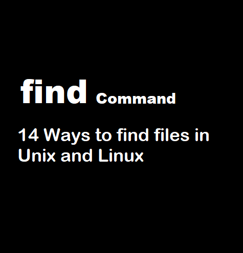 find command : Top 14 Ways to find files in Unix and Linux