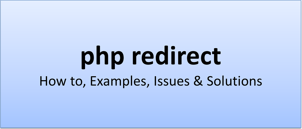 php redirect - How to, Examples, Issues & Solutions